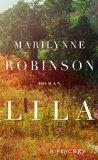 Robinson, Marilynne - Lila bestellen
