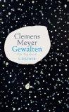 Meyer, Clemens - Gewalten bestellen