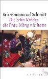 Schmitt, Eric-Emmanuel - Die zehn Kinder, die Frau Ming nie hatte bestellen