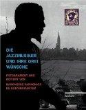 De Koenigswarter, Pannonica - Die Jazzmusiker und ihre drei Wünsche bestellen