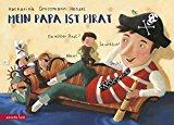 Grossmann-Hensel, Katharina - Mein Papa ist Pirat bestellen