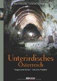 Bouchal, Robert - Unterirdisches Österreich: Vergessene Stollen - Geheime Projekte bestellen