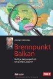 Wehrschütz, Christian - Brennpunkt Balkan. Blutige Vergangenheit. Ungewisse Zukunft bestellen