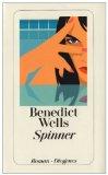 Wells, Benedict - Spinner bestellen
