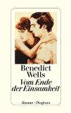 Wells, Benedict  - Vom Ende der Einsamkeit bestellen