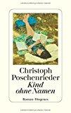 Poschenrieder, Christoph - Kind ohne Namen bestellen