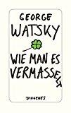 Watsky, George - Wie man es vermasselt bestellen