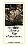 Glauser, Friedrich - Die Fieberkurve bestellen
