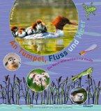 Oftring, Bärbel - An Tümpel, Fluss und Meer. Das Natur-Mitmachbuch für Kinder bestellen
