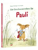 Weninger, Brigitte - Ein Geschwisterchen für Pauli bestellen