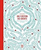 Meiners, Franziska - Das Flüstern des Orients. Arabische Märchen zum Vorlesen und Entdecken bestellen
