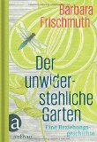 Frischmuth, Barbara - Der unwiderstehliche Garten bestellen