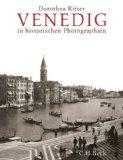 Ritter, Dorothea - Venedig in historischen Photographien 1841-1920 bestellen