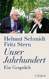 Schmidt, Helmut - Unser Jahrhundert bestellen