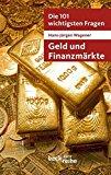 Wagener, Hans-Jürgen - Die 101 wichtigsten Fragen: Geld und Finanzmärkte bestellen