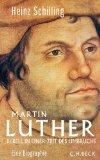 Schilling, Heinz - Martin Luther. Rebell in einer Zeit des Umbruchs bestellen
