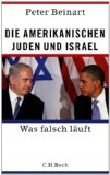 Beinart, Peter - Die amerikanischen Juden und Israel. Was falsch läuft bestellen