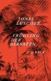 Lüscher, Jonas - Frühling der Barbaren bestellen