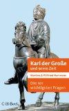 Hartmann, Martina - Karl der Große und seine Zeit. Die 101 wichtigsten Fragen bestellen