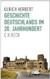 Herbert, Ulrich - Geschichte Deutschlands im 20. Jahrhundert bestellen