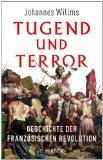 Willms, Johannes - Tugend und Terror. Die Geschichte der Französischen Revolution bestellen