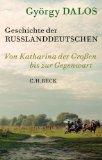 Dalos, György - Geschichte der Russlanddeutschen Von Katharina der Großen bis zur Gegenwart bestellen