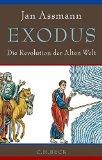 Assmann, Jan - Exodus. Die Revolution der Alten Welt bestellen