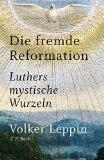 Leppin, Volker - Die fremde Reformation bestellen