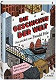 Frie, Ewald - Die Geschichte der Welt bestellen