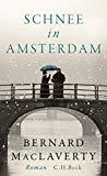 MacLaverty, Bernhard - Schnee in Amsterdam bestellen