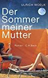 Woelk, Ulrich - Der Sommer meiner Mutter bestellen