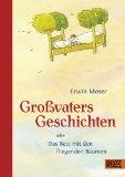 Moser, Erwin - Großvaters Geschichten oder Das Bett mit den fliegenden Bäumen bestellen