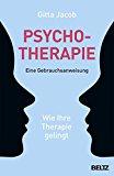 Jacob, Gitta - Psychotherapie. Eine Gebrauchsanweisung bestellen