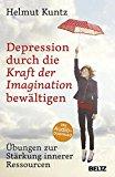 Kuntz, Helmut - Depression durch die Kraft der Imagination bewältigen bestellen