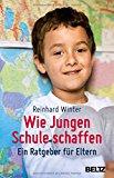 Winter, Reinhard - Wie Jungen Schule schaffen. Ein Ratgeber für Eltern bestellen