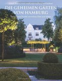 Timm, Ulrich - Die geheimen Gärten von Hamburg bestellen