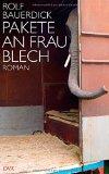 Bauerdick, Rolf - Pakete an Frau Blech bestellen