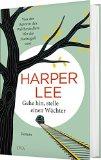 Lee, Harper - Gehe hin, stelle einen Wächter bestellen