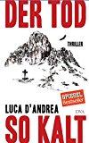D´Andrea, Luca - Der Tod so kalt bestellen