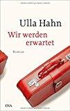 Hahn, Ulla - Wir werden erwartet bestellen