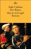 Calvino, Italo - Der Ritter, den es nicht gab bestellen