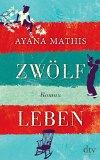 Mathis, Ayana - Zwölf Leben bestellen
