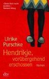 Purschke, Ulrike - Hendrikje, vorübergehend erschossen bestellen