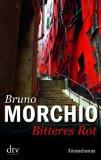 Morchio, Bruno - Bitteres Rot bestellen