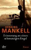 Mankell, Henning - Erinnerung an einen schmutzigen Engel bestellen