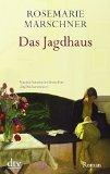 Marschner, Rosemarie - Das Jagdhaus bestellen