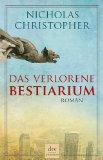 Christopher, Nicholas - Das verlorene Bestiarium bestellen