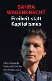 Wagenknecht, Sahra - Freiheit statt Kapitalismus bestellen