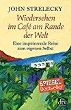 Strelecky, John - Wiedersehen im Café am Rande der Welt Eine inspirierende Reise zum eigenen Selbst Mit Illustrationen von Root Leeb bestellen