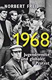 Frei, Norbert - 1968. Jugendrevolte und globaler Protest bestellen